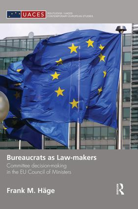 Bureaucrats as Law-makers: Committee decision-making in the EU Council of Ministers (Hardback) book cover