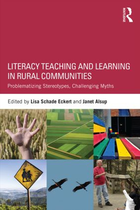 Literacy Teaching and Learning in Rural Communities: Problematizing Stereotypes, Challenging Myths, 1st Edition (Paperback) book cover