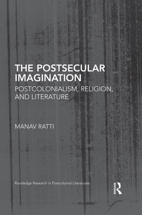 The Postsecular Imagination: Postcolonialism, Religion, and Literature, 1st Edition (Paperback) book cover
