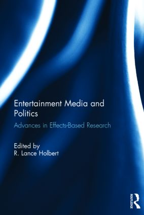 Entertainment Media and Politics: Advances in Effects-Based Research, 1st Edition (Hardback) book cover