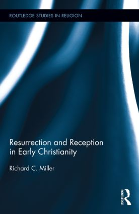 Resurrection and Reception in Early Christianity (Hardback) book cover