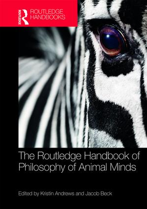 The Routledge Handbook of Philosophy of Animal Minds book cover