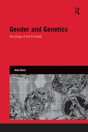 Gender and Genetics: Sociology of the Prenatal book cover