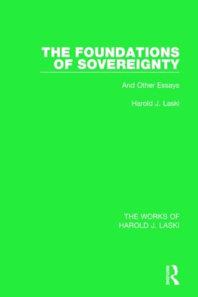 The Foundations of Sovereignty (Works of Harold J. Laski): And Other Essays, 1st Edition (Paperback) book cover