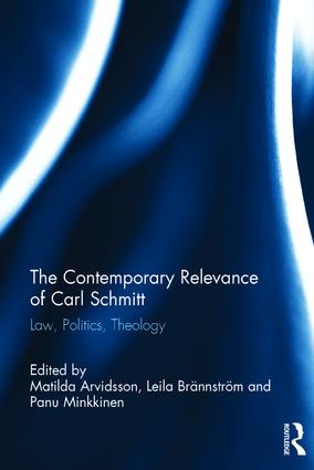 The Contemporary Relevance of Carl Schmitt: Law, Politics, Theology book cover
