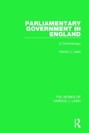 Parliamentary Government in England (Works of Harold J. Laski): A Commentary book cover