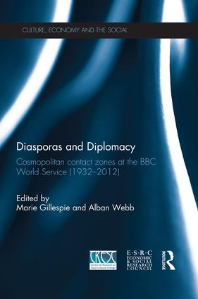 Diasporas and Diplomacy: Cosmopolitan contact zones at the BBC World Service (1932–2012) book cover