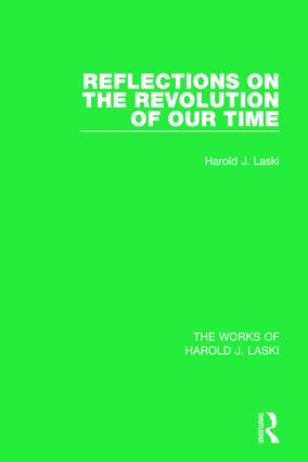 Reflections on the Revolution of our Time (Works of Harold J. Laski): 1st Edition (Paperback) book cover