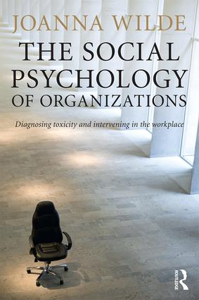 The Social Psychology of Organizations: Diagnosing Toxicity and Intervening in the Workplace (Paperback) book cover