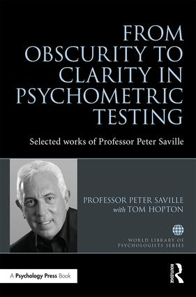 From Obscurity to Clarity in Psychometric Testing: Selected works of Professor Peter Saville, 1st Edition (Hardback) book cover