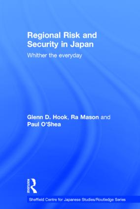 Regional Risk and Security in Japan: Whither the everyday, 1st Edition (Hardback) book cover