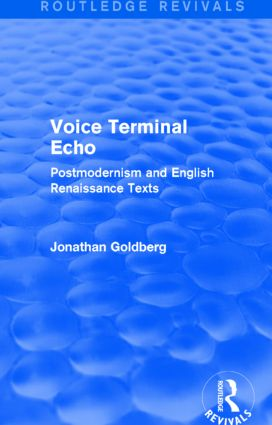 Voice Terminal Echo (Routledge Revivals): Postmodernism and English Renaissance Texts, 1st Edition (Paperback) book cover