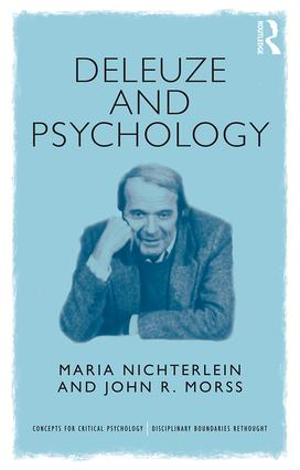 Deleuze and Psychology: Philosophical Provocations to Psychological Practices book cover
