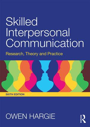 Skilled Interpersonal Communication: Research, Theory and Practice book cover