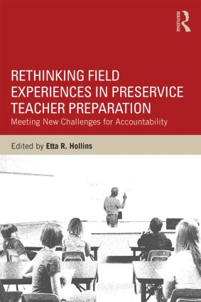 Rethinking Field Experiences in Preservice Teacher Preparation: Meeting New Challenges for Accountability, 1st Edition (e-Book) book cover