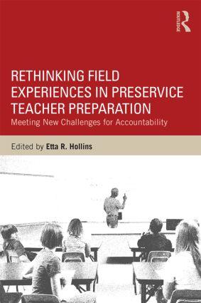 Rethinking Field Experiences in Preservice Teacher Preparation