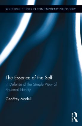 The Essence of the Self: In Defense of the Simple View of Personal Identity, 1st Edition (Hardback) book cover