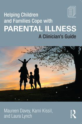Helping Children and Families Cope with Parental Illness: A Clinician's Guide book cover