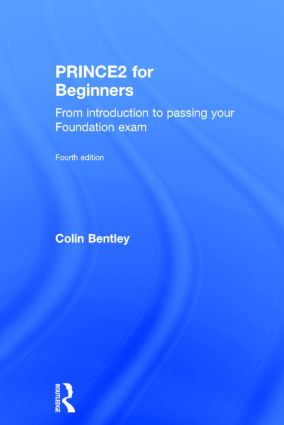 PRINCE2 For Beginners: From Introduction To Passing Your Foundation Exam, 4th Edition (Hardback) book cover