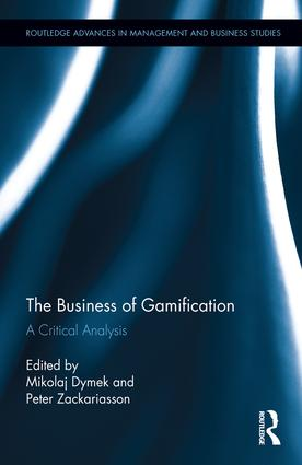 The Business of Gamification: A Critical Analysis, 1st Edition (Hardback) book cover