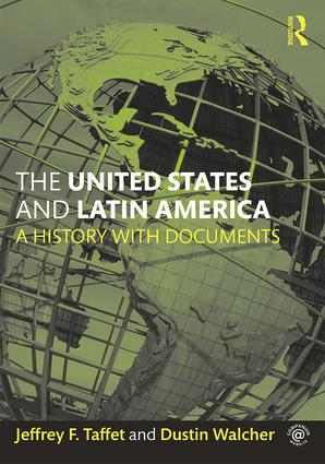 The United States and Latin America: A History with Documents book cover
