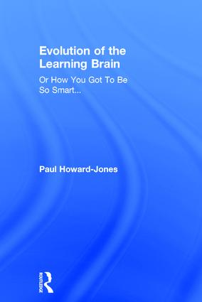 Evolution of the Learning Brain: Or How You Got To Be So Smart..., 1st Edition (Hardback) book cover