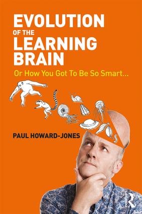 Evolution of the Learning Brain: Or How You Got To Be So Smart..., 1st Edition (Paperback) book cover