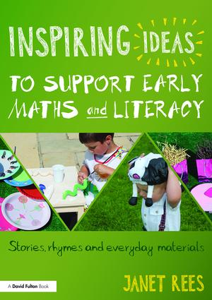 Inspiring Ideas to Support Early Maths and Literacy: Stories, rhymes and everyday materials, 1st Edition (Paperback) book cover