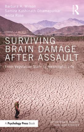 Surviving Brain Damage After Assault: From Vegetative State to Meaningful Life, 1st Edition (e-Book) book cover