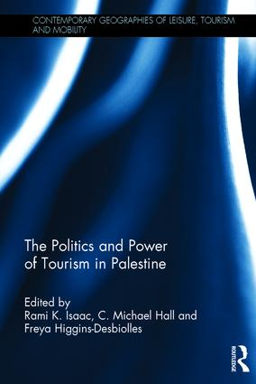 The Politics and Power of Tourism in Palestine book cover