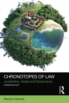 Chronotopes of Law: Jurisdiction, Scale and Governance book cover