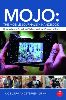 MOJO: The Mobile Journalism Handbook: How to Make Broadcast Videos with an iPhone or iPad, 1st Edition (Paperback) book cover