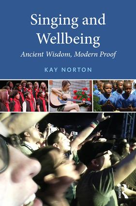 Singing and Wellbeing: Ancient Wisdom, Modern Proof, 1st Edition (e-Book) book cover