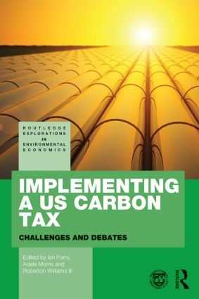 Implementing a US Carbon Tax: Challenges and Debates, 1st Edition (Paperback) book cover