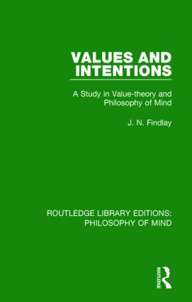 Values and Intentions: A Study in Value-theory and Philosophy of Mind, 1st Edition (Hardback) book cover