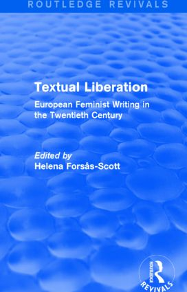 Textual Liberation (Routledge Revivals): European Feminist Writing in the Twentieth Century, 1st Edition (Paperback) book cover