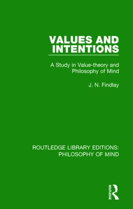 Values and Intentions: A Study in Value-theory and Philosophy of Mind book cover