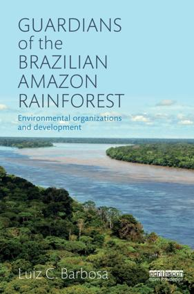 Guardians of the Brazilian Amazon Rainforest: Environmental Organizations and Development book cover
