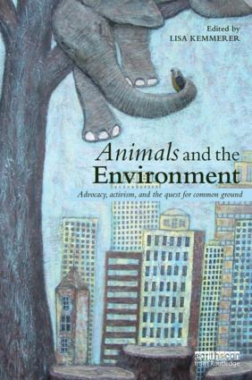 Animals and the Environment: Advocacy, activism, and the quest for common ground book cover