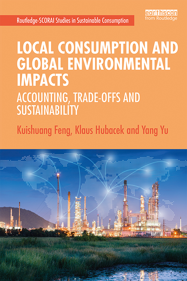 Local Consumption and Global Environmental Impacts: Accounting, Trade-offs and Sustainability book cover