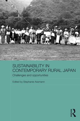Sustainability in Contemporary Rural Japan: Challenges and Opportunities, 1st Edition (Hardback) book cover