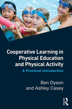 Cooperative Learning in Physical Education and Physical Activity: A Practical Introduction, 1st Edition (e-Book) book cover
