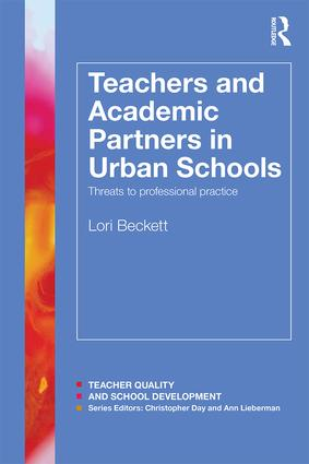 Teachers and Academic Partners in Urban Schools: Threats to professional practice, 1st Edition (Paperback) book cover