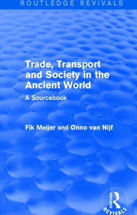 Trade, Transport and Society in the Ancient World (Routledge Revivals): A Sourcebook, 1st Edition (Paperback) book cover