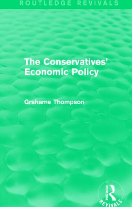 The Conservatives' Economic Policy (Routledge Revivals)