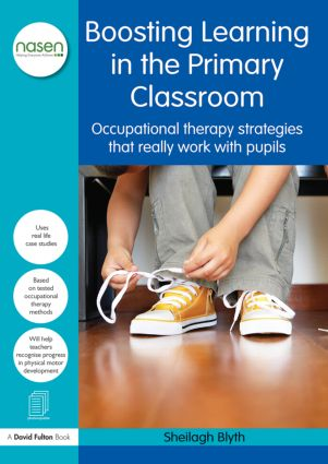 Boosting Learning in the Primary Classroom: Occupational therapy strategies that really work with pupils book cover