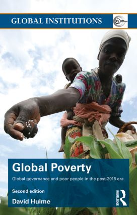 Global Poverty: Global governance and poor people in the Post-2015 Era book cover