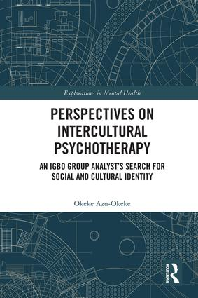 Perspectives on Intercultural Psychotherapy: An Igbo Group Analyst's Search for Social and Cultural Identity, 1st Edition (Hardback) book cover