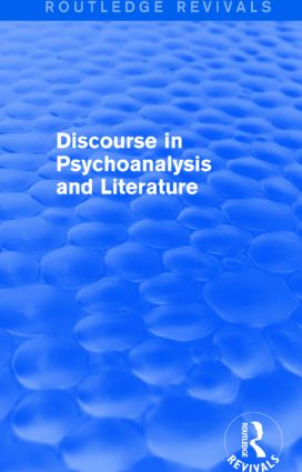 Discourse in Psychoanalysis and Literature (Routledge Revivals): 1st Edition (Paperback) book cover