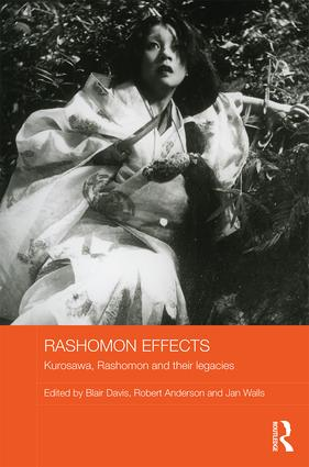 Rashomon Effects: Kurosawa, Rashomon and their legacies book cover